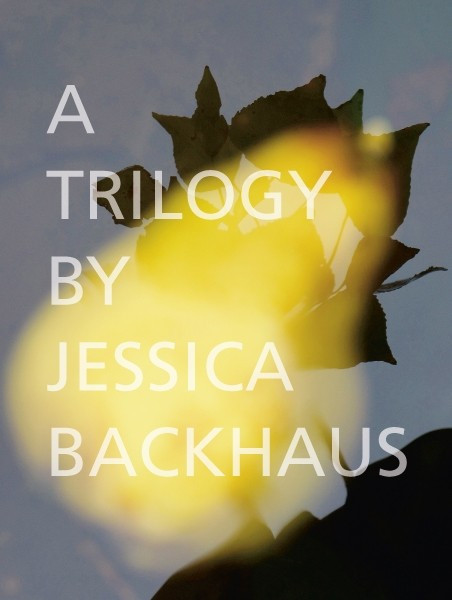 『A Trilogy』ジェシカ・バックハウス