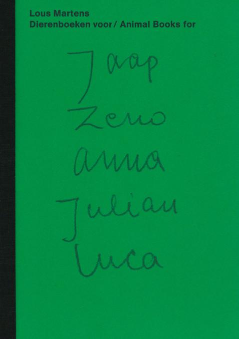 『Animal Books For / Dierenboeken Voor Jaap Zeno Anna Julian Luca』Lous Martens