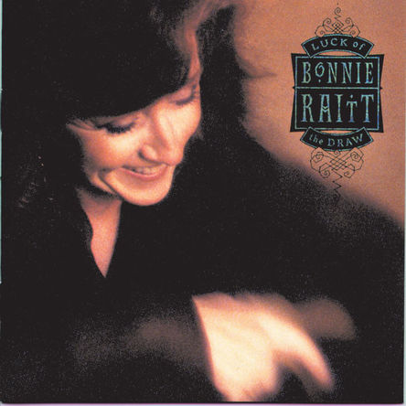 『Luck of the Draw』('91)/Bonnie Raitt (okmusic UP's)